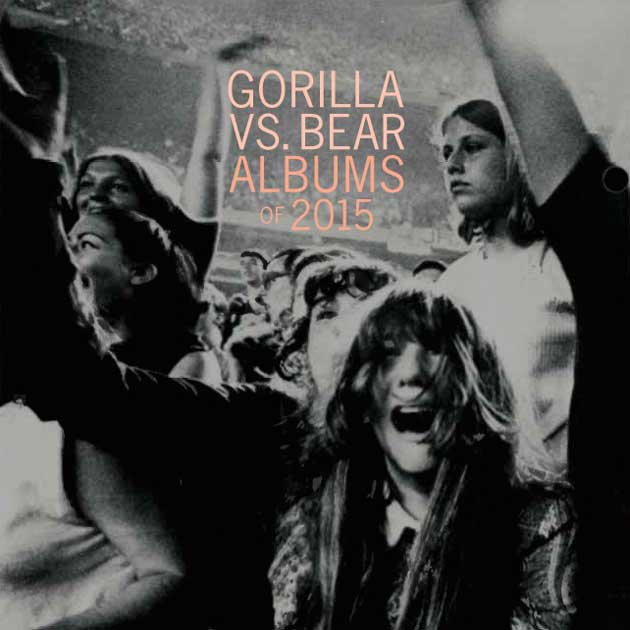 Gorilla vs Bear albums of 2015 playlist