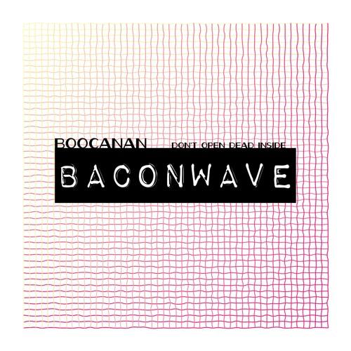 Baconwave 64 – boocanan