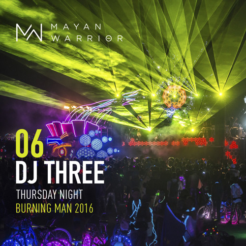 DJ Three – Mayan Warrior – Burning Man
