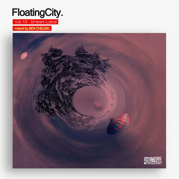 DJ Ben Cheung's Floating City, Vol. 13 – Dreamland