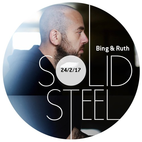 Bing and Ruth – Solid Steel 20170224