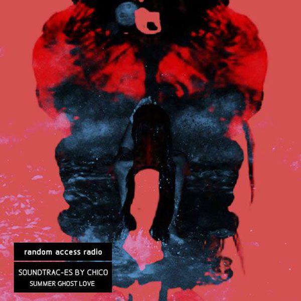 Soundtrac-es by Chico // Summer Ghost Love (in Preveza) – Random Access Radio