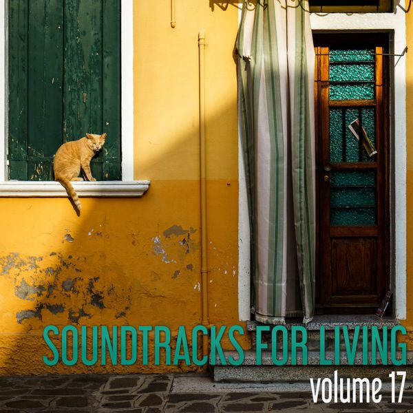 Soundtracks for Living – Volume 17