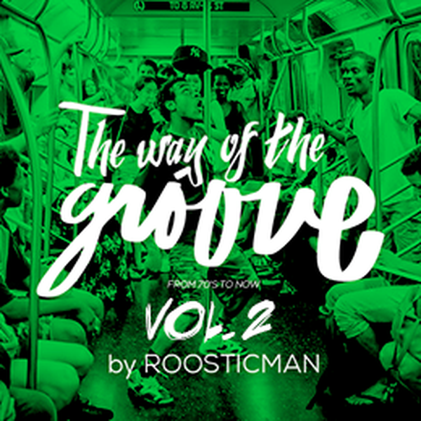 The Way of the Groove Vol 2 by Roosticman